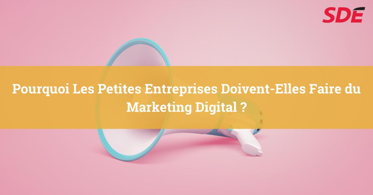 les petites entreprises doivent elles faire du marketing digital