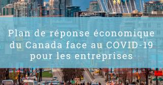 Plan de réponse économique du canada face au Covid-19