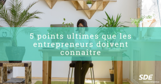 5 points ultimes que les entrepreneurs doivent connaître