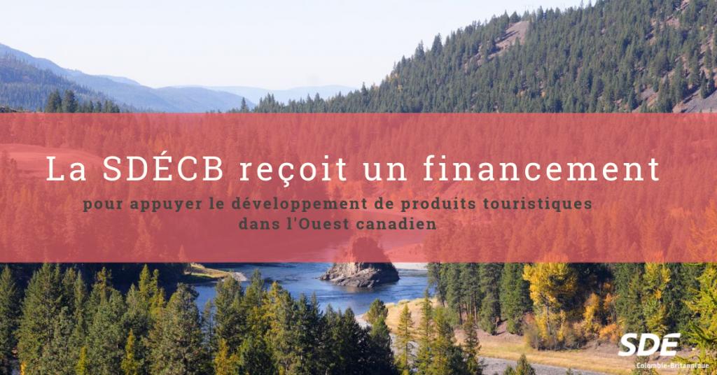 La SDÉCB reçoit un financement pour appuyer le développement de produits touristiques dans l'Ouest Canadien