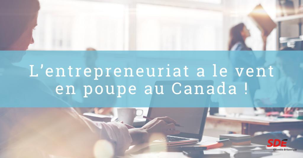 L'entrepreneuriat a le vent en poupe au Canada !
