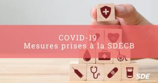 COVID-19 – Mesures prises à la SDÉCB