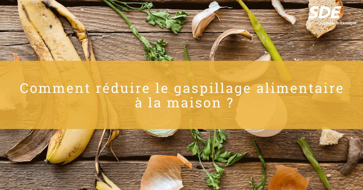 Réduire le gaspillage alimentaire à la maison